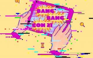 BANG BANG CON21